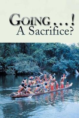 Going . . . ! a Sacrifice? (Paperback)