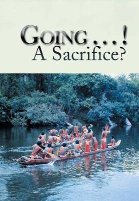 Going . . . ! a Sacrifice? (Hardback)