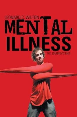 Mental Illness: The Journey's End (Paperback)