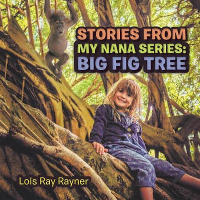 Stories from My Nana Series: Big Fig Tree (Paperback)