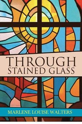 Through Stained Glass (Paperback)