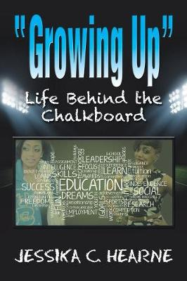 Growing Up: Life Behind the Chalkboard (Paperback)