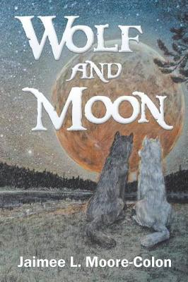 Wolf and Moon: #1 of a Series (Paperback)