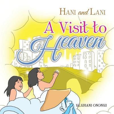 Hani and Lani: A Visit to Heaven (Paperback)