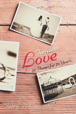 Timeless Love: 70 Poems for 70 Years (Paperback)