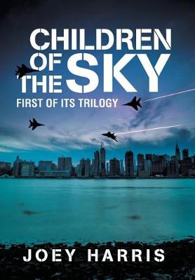 Children of the Sky: First of Its Trilogy (Hardback)
