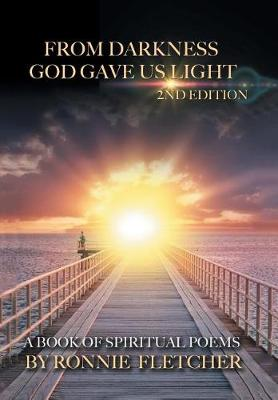 From Darkness God Gave Us Light: 2nd Edition (Hardback)