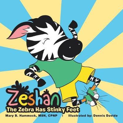 Zeshan: The Zebra Has Stinky Feet (Paperback)