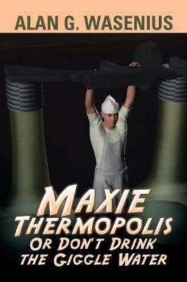 Maxie Thermopolis or Don't Drink the Giggle Water (Paperback)