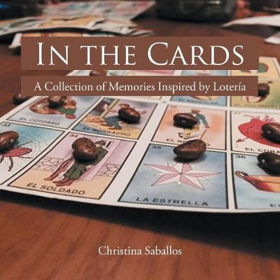 In the Cards: A Collection of Memories Inspired by Loteria (Paperback)