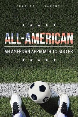 All-American: An American Approach to Soccer (Paperback)