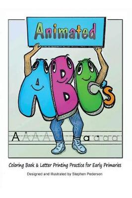 Animated ABCs Coloring Book & Letter Printing Practice for Early Primaries (Paperback)