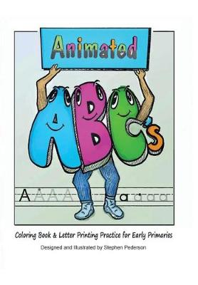 Animated ABCs Coloring Book & Letter Printing Practice for Early Primaries (Hardback)