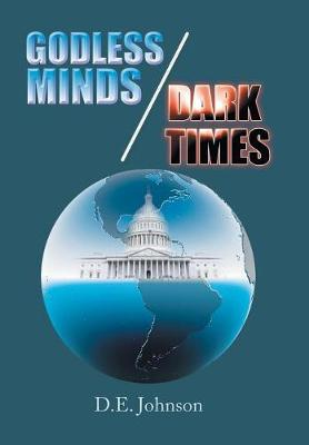 Godless Minds / Dark Times (Hardback)
