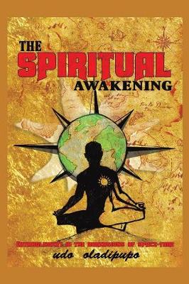The Spiritual Awakening: Entanglement in the Dimensions of Space-Time (Paperback)