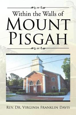 Within the Walls of Mount Pisgah (Paperback)