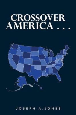 Crossover America . . . (Paperback)