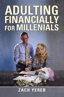 Adulting Financially for Millenials (Paperback)