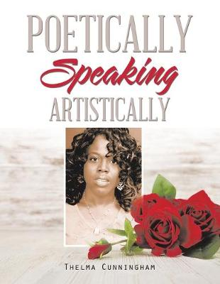 Poetically Speaking: Artistically (Paperback)