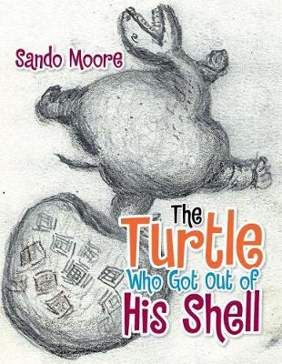 The Turtle Who Got Out of His Shell (Paperback)