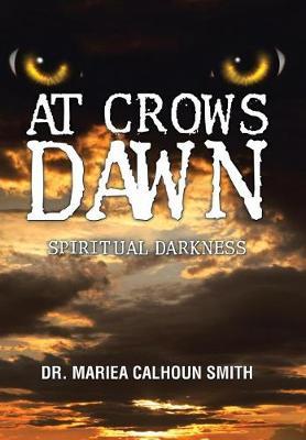 At Crows Dawn: Spiritual Darkness (Hardback)