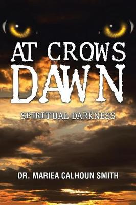 At Crows Dawn: Spiritual Darkness (Paperback)