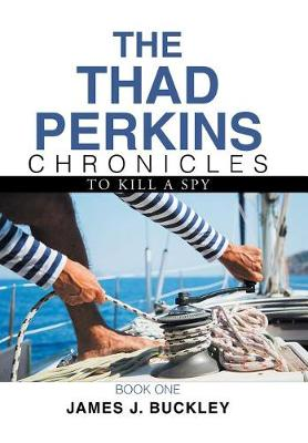 The Thad Perkins Chronicles: Book One (Hardback)
