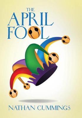 The April Fool (Hardback)