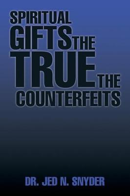 Spiritual Gifts the True the Counterfeits (Paperback)