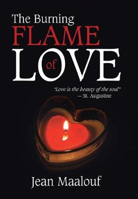The Burning Flame of Love (Hardback)