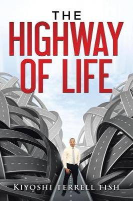 The Highway of Life: Learning about Your Purpose in Life (Paperback)