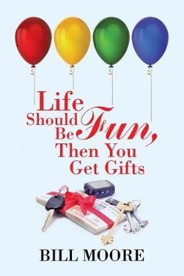 Life Should Be Fun, Then You Get Gifts (Paperback)