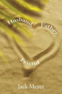 Husband, Father, Friend (Paperback)