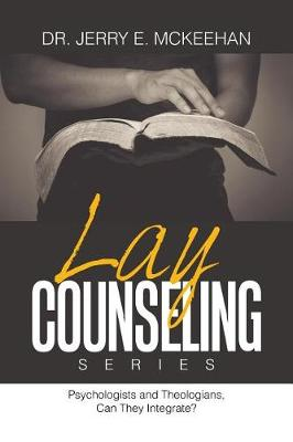 Lay Counseling Series: Psychologists and Theologians, Can They Integrate? (Paperback)