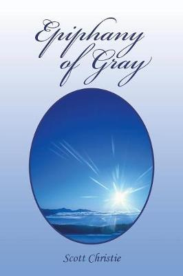 Epiphany of Gray (Paperback)