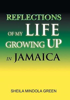 Reflections of My Life Growing Up in Jamaica (Hardback)