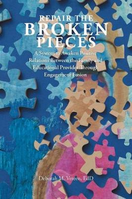 Repair the Broken Pieces: A System to Awaken Positive Relations Between the Family and Educational Provider Through Engagement Fusion (Paperback)
