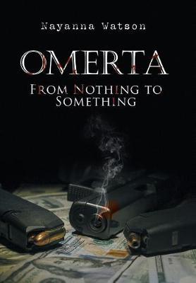 Omerta: From Nothing to Something (Hardback)