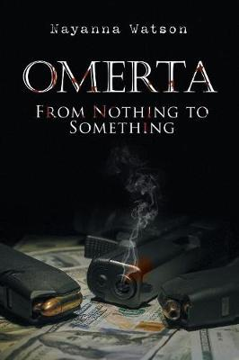 Omerta: From Nothing to Something (Paperback)