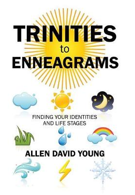 Trinities to Enneagrams: Finding Your Identities and Life Stages (Hardback)