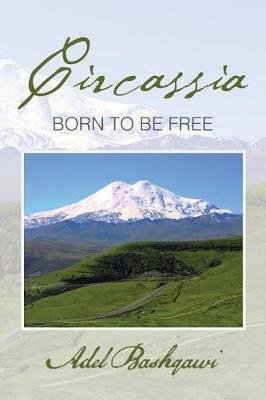 Circassia: Born to Be Free (Paperback)