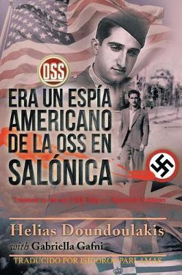 Era Un Espía Americano de la OSS En Salónica: Trained to Be an OSS Spy - Spanish Edition (Paperback)