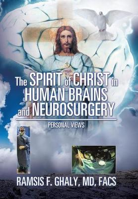 The Spirit of Christ in Human Brains and Neurosurgery: Personal Views (Hardback)