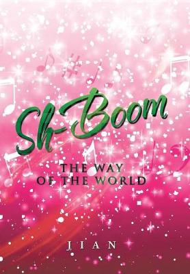 Sh-Boom: The Way of the World (Hardback)
