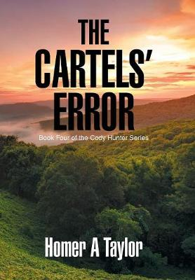 The Cartels' Error: Book Four of the Cody Hunter Series (Hardback)