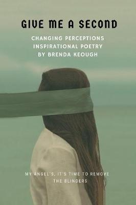 Give Me a Second: Changing Perceptions Inspirational Poetry (Paperback)