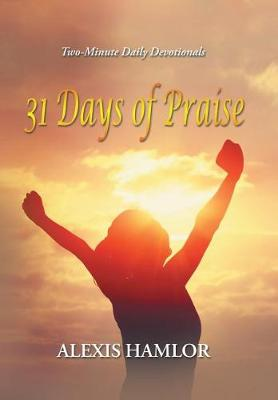 31 Days of Praise: Two-Minute Daily Devotionals (Hardback)