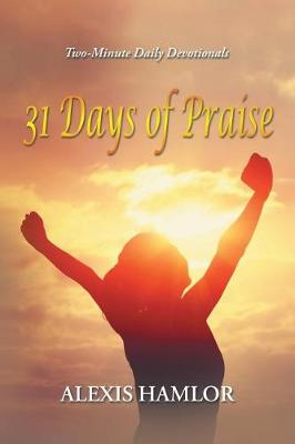 31 Days of Praise: Two-Minute Daily Devotionals (Paperback)