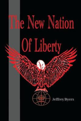 The New Nation of Liberty (Paperback)