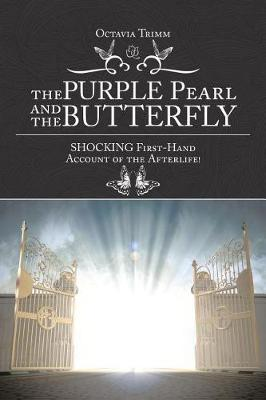 The Purple Pearl and the Butterfly: Shocking First-Hand Account of the Afterlife! (Paperback)